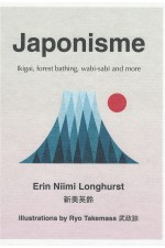 Japonisme : Ikigai, Forest Bathing, Wabi-Sabi and More