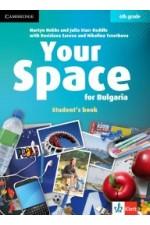 Your Space for Bulgaria 6th grade - Student's book - учебник по английски език за 6. клас